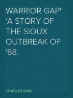 Warrior Gap A Story of the Sioux Outbreak of '68.