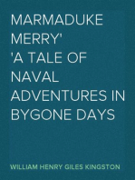 Marmaduke Merry A Tale of Naval Adventures in Bygone Days