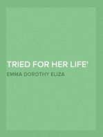 """Tried for Her Life A Sequel to """"Cruel As the Grave"""""""