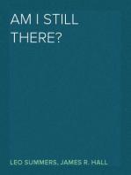 Am I Still There?