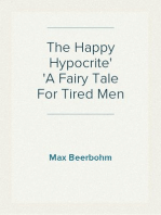 The Happy Hypocrite A Fairy Tale For Tired Men