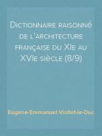 Dictionnaire raisonné de l'architecture française du XIe au XVIe siècle (8/9)