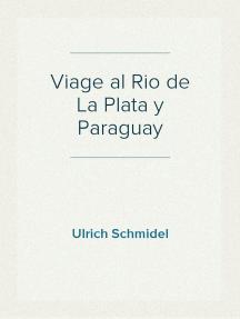 Viage al Rio de La Plata y Paraguay