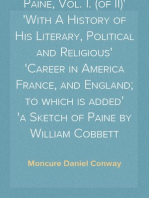 The Life Of Thomas Paine, Vol. I. (of II) With A History of His Literary, Political and Religious Career in America France, and England; to which is added a Sketch of Paine by William Cobbett