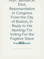 A Letter to the Hon. Samuel A. Eliot, Representative in Congress From the City of Boston, In Reply to His Apology For Voting For the Fugitive Slave Bill.