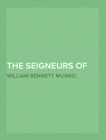 The Seigneurs of Old Canada : A Chronicle of New World Feudalism