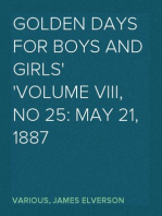 Golden Days for Boys and Girls Volume VIII, No 25