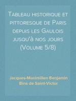 Tableau historique et pittoresque de Paris depuis les Gaulois jusqu'ànos jours (Volume 5/8)