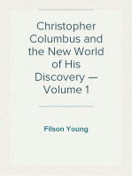 Christopher Columbus and the New World of His Discovery — Volume 1