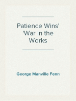 Patience Wins War in the Works