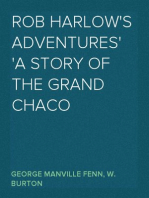 Rob Harlow's Adventures A Story of the Grand Chaco