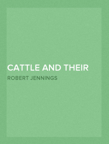 Cattle and Their Diseases Embracing Their History and Breeds, Crossing and Breeding, And Feeding and Management; With the Diseases to which They are Subject, And The Remedies Best Adapted to their Cure