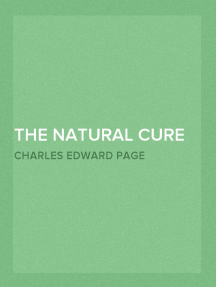 The Natural Cure of Consumption, Constipation, Bright's Disease, Neuralgia, Rheumatism, How Sickness Originates, and How to Prevent It. A Health Manual for the People.