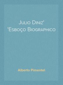 Julio Diniz Esboço Biographico