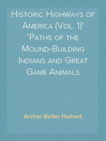Historic Highways of America (Vol. 1) Paths of the Mound-Building Indians and Great Game Animals