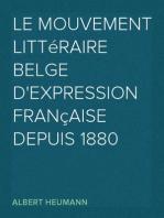 Le Mouvement littéraire Belge d'expression française depuis 1880