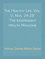 The Healthy Life, Vol. V, Nos. 24-28 The Independent Health Magazine