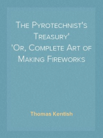 The Pyrotechnist's Treasury Or, Complete Art of Making Fireworks