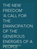 The New Freedom A Call For the Emancipation of the Generous Energies of a People