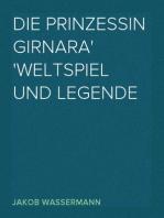 Die Prinzessin Girnara Weltspiel und Legende
