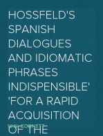 Hossfeld's Spanish Dialogues and Idiomatic Phrases indispensible for a Rapid Acquisition of the Spanish Language
