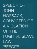 Speech of John Hossack, Convicted of a Violation of the Fugitive Slave Law Before Judge Drummond, Of The United States District Court, Chicago, Ill.