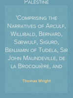 Early Travels in Palestine Comprising the Narratives of Arculf, Willibald, Bernard, Sæwulf, Sigurd, Benjamin of Tudela, Sir John Maundeville, de la Brocquière, and Maundrell