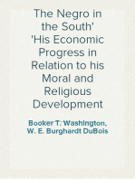 The Negro in the South His Economic Progress in Relation to his Moral and Religious Development