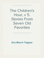 The Children's Hour, v 5. Stories From Seven Old Favorites