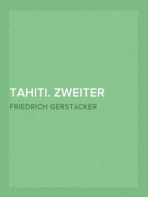 Tahiti. Zweiter Band. Roman aus der Südsee