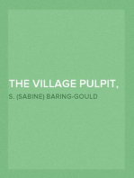 The Village Pulpit, Volume II. Trinity to Advent A Complete Course of 66 Short Sermons, or Full Sermon Outlines for Each Sunday, and Some Chief Holy Days of the Christian Year