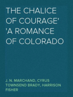 The Chalice Of Courage A Romance of Colorado