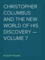 Christopher Columbus and the New World of His Discovery — Volume 7