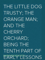 The Little Dog Trusty; The Orange Man; and the Cherry Orchard; Being the Tenth Part of Early Lessons (1801)