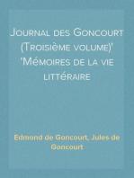 Journal des Goncourt (Troisième volume) Mémoires de la vie littéraire