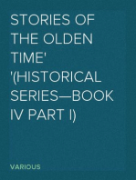 Stories of the Olden Time (Historical Series—Book IV Part I)