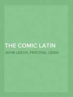 The Comic Latin Grammar A new and facetious introduction to the Latin tongue