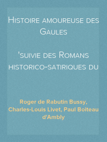 Histoire amoureuse des Gaules suivie des Romans historico-satiriques du XVIIe siècle, Tome II