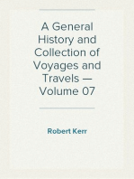 A General History and Collection of Voyages and Travels — Volume 07