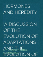 Hormones and Heredity A Discussion of the Evolution of Adaptations and the Evolution of Species
