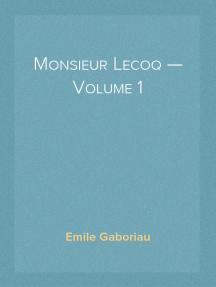 Monsieur Lecoq — Volume 1 L'enquête