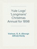 Yule Logs Longmans' Christmas Annual for 1898