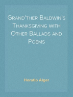 Grand'ther Baldwin's Thanksgiving with Other Ballads and Poems