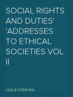Social Rights And Duties Addresses to Ethical Societies Vol II