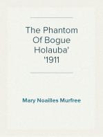 The Phantom Of Bogue Holauba 1911