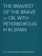 The Bravest of the Brave — or, with Peterborough in Spain