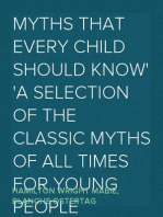 Myths That Every Child Should Know A Selection Of The Classic Myths Of All Times For Young People