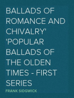 Ballads of Romance and Chivalry Popular Ballads of the Olden Times - First Series