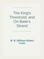 The King's Threshold; and On Baile's Strand