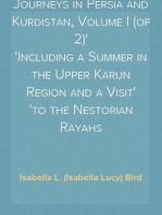 Journeys in Persia and Kurdistan, Volume I (of 2) Including a Summer in the Upper Karun Region and a Visit to the Nestorian Rayahs